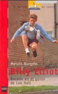 Billy Elliot : basado en el guión de Lee Hall