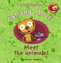 Cat and Mouse. Meet the animals!