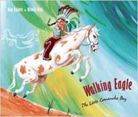 Walking Eagle : the Little Comanche Boy
