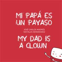 Mi papá es un payaso = My dad is a clown