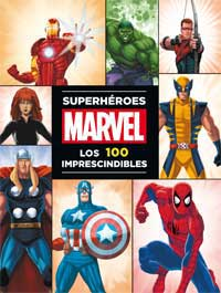 Superhéroes Marvel. Los 100 imprescindibles