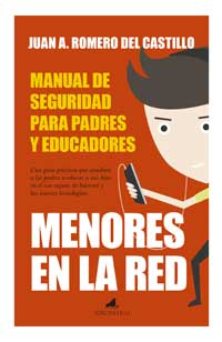 Menores en la red : manual de seguridad para padres y educadores