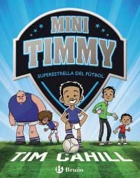 Mini Timmy. Superestrella del fútbol