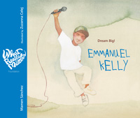 Dream Big! Emmanuel Kelly