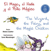 El Mago, el Hada y el Pollo Mágico = The Wizard, the Fairy and the Magic Chicken