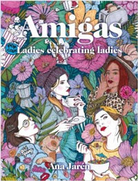 Amigas : ladies celebrating ladies