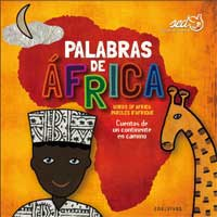Palabras de África = Words of Africa = Paroles d´Afrique. Cuentos del un continente en camino